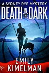 Death In The Dark (A Sydney Rye Mystery Novella, #2) Kindle Edition
