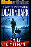 Death In The Dark (A Sydney Rye Mystery Novella, #2) (English Edition)