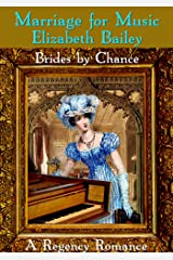 Marriage for Music: A Regency Romance (Brides by Chance Book 5)