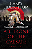 Smoke & Mirrors (A Short Story): A Throne of the Caesars Story