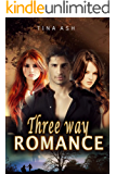 Three Way Romance: Three Way Romance ( Bisexual, Menage', Threesome Romance) (New Adult Threesome  Menage'  FFM Menage'  Bisexual  Lesbian Sex)