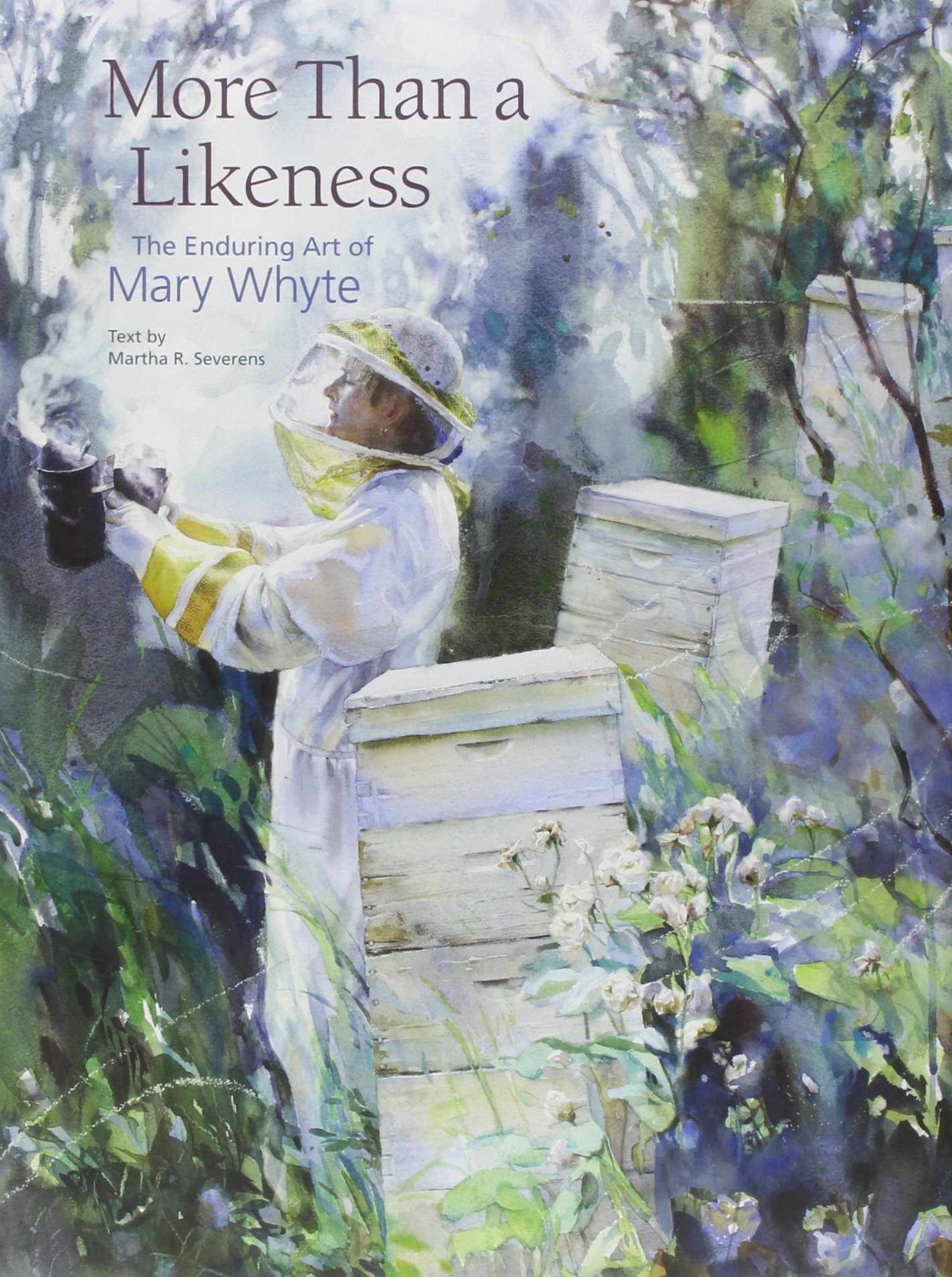 More Than A Likeness: The Enduring Art Of Mary Whyte: Mary Whyte, Martha R  Severens: 9781611172768: Amazon: Books