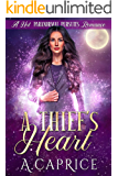 A Thief's Heart: A Hot Paranormal Pursuits Romance (ARC Book 2)