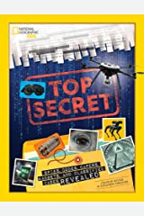 Top Secret: Spies, Codes, Capers, Gadgets, and Classified Cases Revealed Hardcover