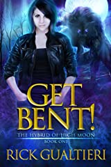Get Bent! (The Hybrid of High Moon Book 1) Kindle Edition