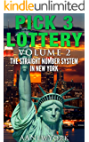 Pick 3 Lottery-2: Volume 2: The Straight Number System in New York