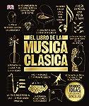 El Libro de la Música Clásica (the Classical Music Book);Big Ideas