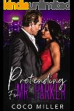 Pretending For Mr. Parker: BWWM Fake Fiancee Romance (Big City Billionaires Book 3)