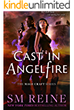 Cast in Angelfire: An Urban Fantasy Romance (The Mage Craft Series Book 1)