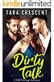 Dirty Talk (A MFM Ménage Romance) (The Dirty Series Book 2)