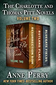 The Charlotte and Thomas Pitt Novels Volume Two: Resurrection Row, Rutland Place, and Bluegate Fields