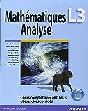 Mathématiques L3 : Analyse - Cours complet avec 600 tests et exercices corrigés