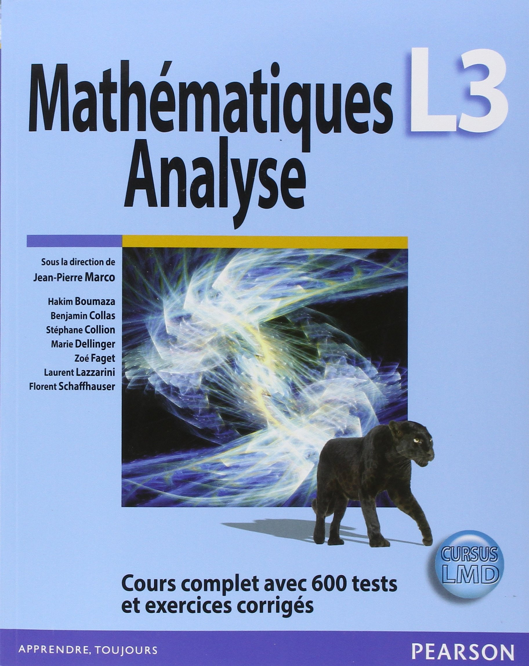 Amazon Fr Mathematiques L3 Analyse Cours Complet Avec 600 Tests Et Exercices Corriges Hakim Boumaza Stephane Collion Marie Dellinger Zoe Faget Laurent Lazzarini Florent Schaffhauser Benjamin Collas Jean Pierre Marco Livres