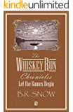 The Whiskey Run Chronicles-Episode 3: Let the Games Begin