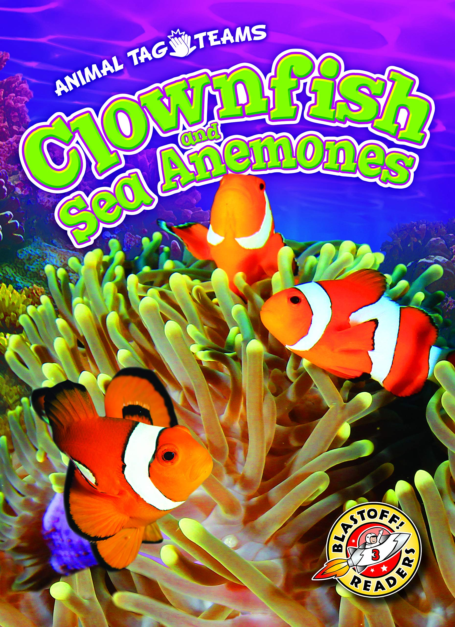 Clownfish and Sea Anemones (Blastoff! Readers, Level 3:Animal Tag ...