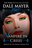 Vampire in Crisis (Family Blood Ties Book 8)