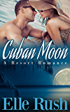 Cuban Moon: Resort Romance 1