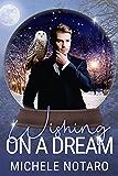 Wishing On A Dream: A Snow Globe Christmas Book 2 (English Edition)