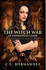 The Witch War of Fiddlehead Creek (The Complicated Life of Deegie Tibbs Book 2) Kindle Edition