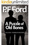 A Puzzle Of Old Bones (Slater and Norman Mystery Series Book 10)