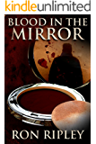Blood in the Mirror (Haunted Collection Series Book 3)