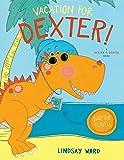 Vacation for Dexter! (Dexter T. Rexter)