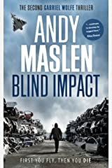 Blind Impact (The Gabriel Wolfe Thrillers Book 2) Kindle Edition