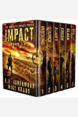 The Complete Impact Series: Books 1-6: (A Post-Apocalyptic Survival Thriller Series) Kindle Edition