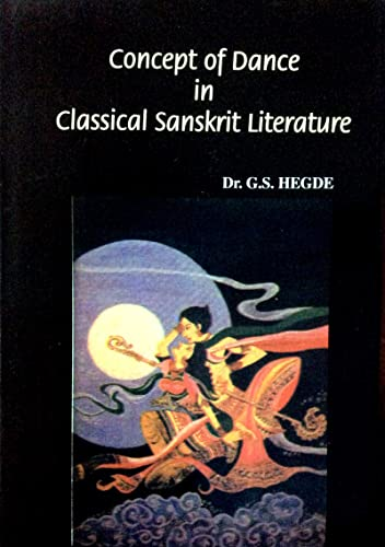CONCEPT OF DANCE IN CLASSICAL SANSKRIT LITERATURE