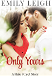Only Yours: A Hale Street Story