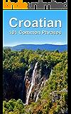 Croatian: 101 Common Phrases