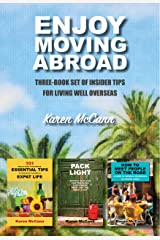 Enjoy Moving Abroad: Three-Book Set of Insider Tips for Living Well Overseas Kindle Edition