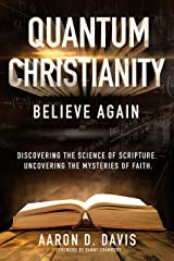 Quantum Christianity: Believe Again Kindle Edition