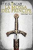 La mossa del principe (Captive Prince  Vol. 2)