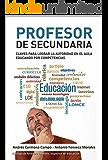 Profesor de Secundaria: Claves para lograr la autoridad en el aula educando por competencias