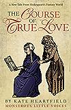 The Course of True Love (Monstrous Little Voices Book 2)