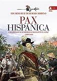 PAX HISPÁNICA. LAS BATALLAS ESPAÑOLAS DURANTE LA PAZ (1609-1618) (Crónicas de la Historia)