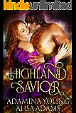 Highland Savior: A Medieval Scottish Highlander Historical Romance Book