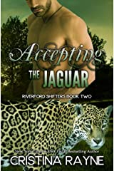 Accepting the Jaguar (Riverford Shifters Book 2) Kindle Edition
