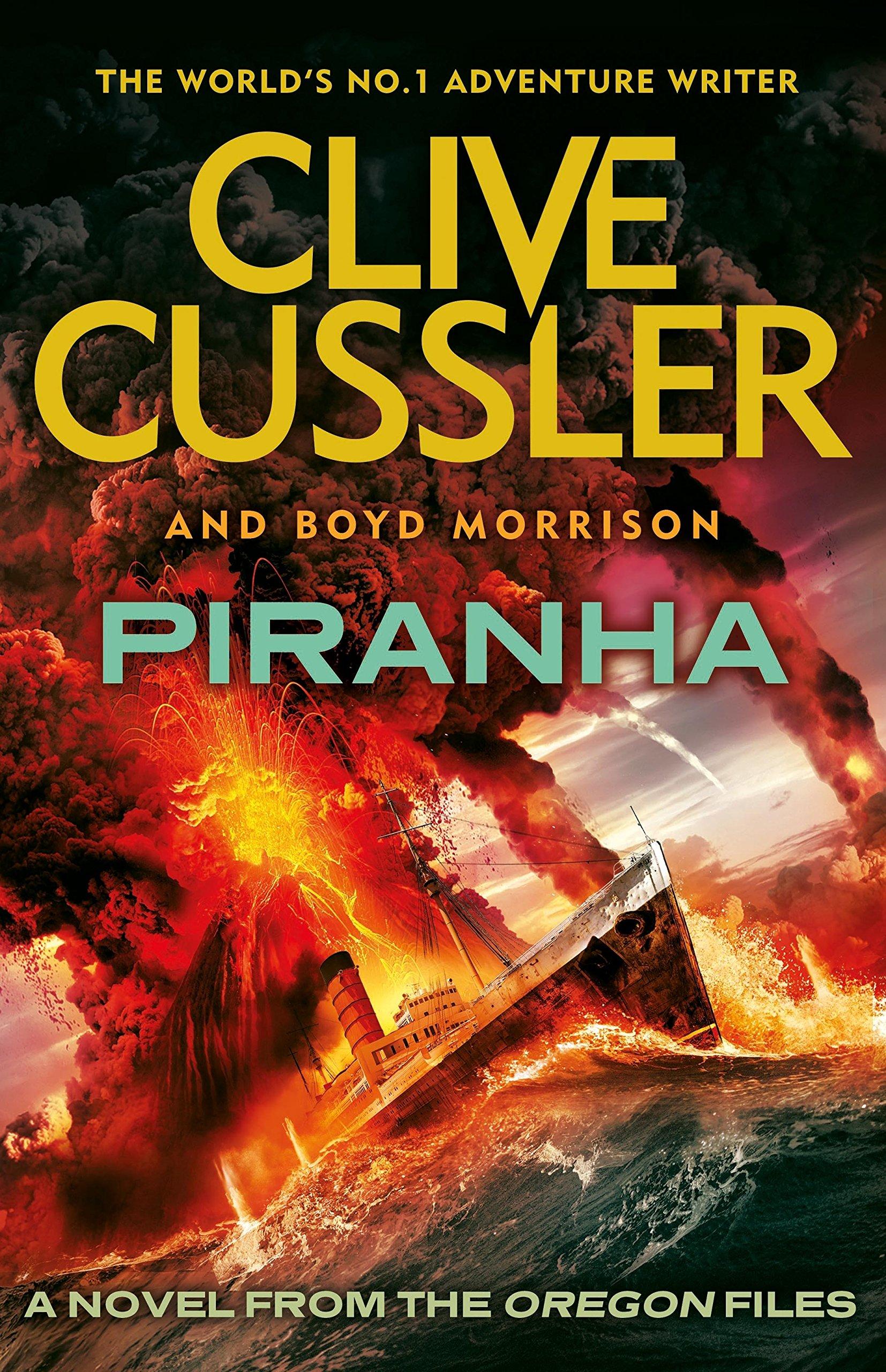 Piranha: Oregon Files #10 (The Oregon Files): Amazon.co.uk: Clive Cussler,  Boyd Morrison: 9780718178741: Books