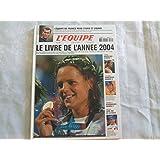 Le livre de l'année 2004 : Un an de reportage des journalistes de L'Équipe