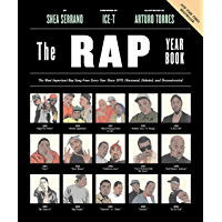 The Rap Year Book: The Most Important Rap Song From Every Year Since 1979, Discussed, Debated, and Deconstructed book cover