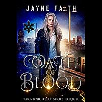 Oath of Blood: Tara Knightley Prequel Novella (Tara Knightley Series Book 0)