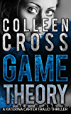 Game Theory: A Katerina Carter Legal Thriller: A gripping psychological thriller (Katerina Carter Fraud Thriller Series Book 2) (English Edition)