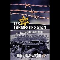 Les larmes de Satan - Tome 3: Aux portes de l'enfer (Romans historiques)