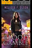 Blood Gamble (Disrupted Magic Book 2)