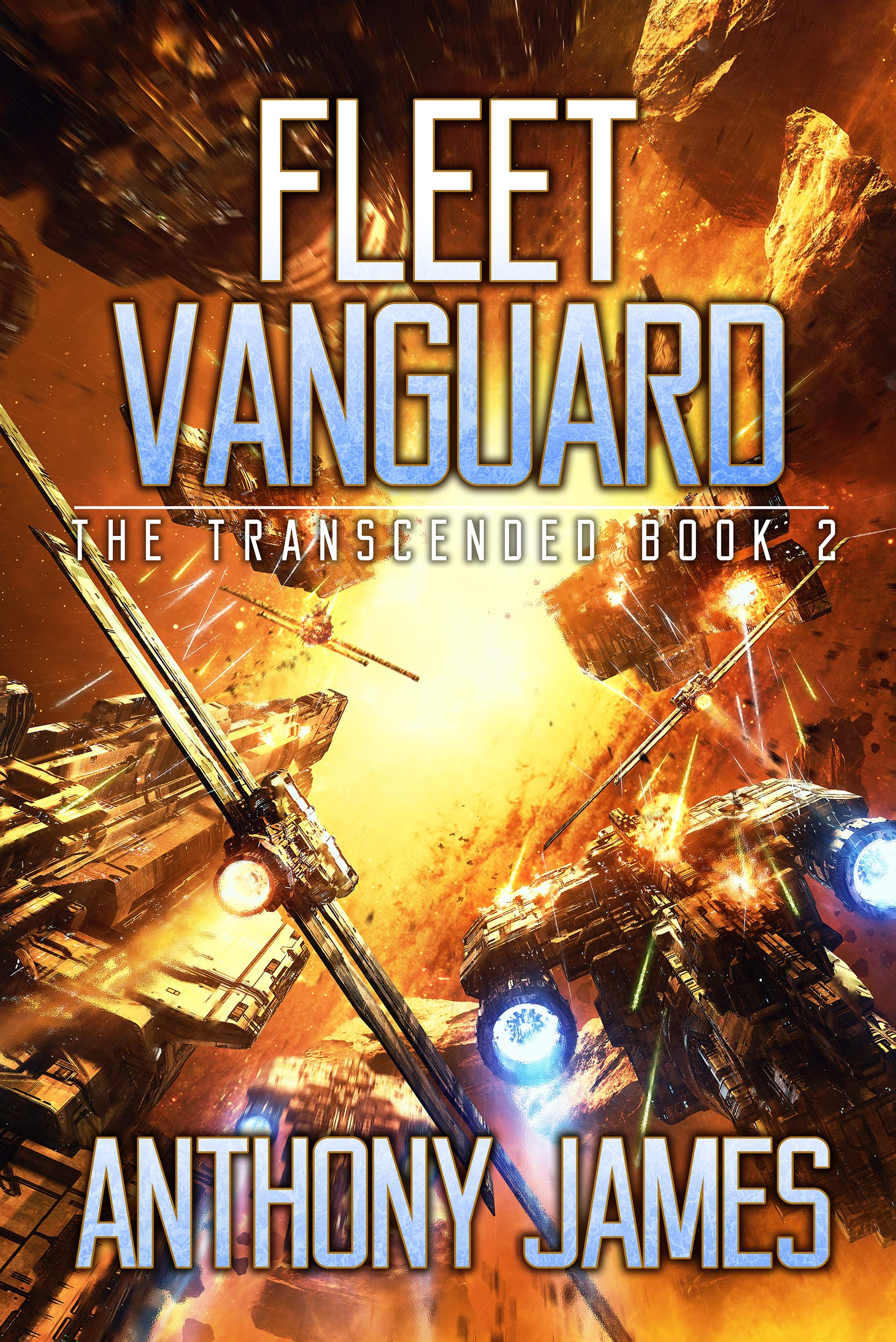 Fleet Vanguard (The Transcended Book 2) por Anthony James
