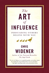 The Art of Influence: Persuading Others Begins With You Hardcover