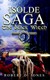 The Black Witch (Isolde Saga Book 1)