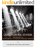 Grand Central Station: The History of New York City's Famous Railroad Terminal